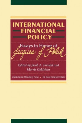 International Financial Policy: Essays in honor of Jacques J. Polak by Jacob Frenkel from Vearsa in Finance & Investments category