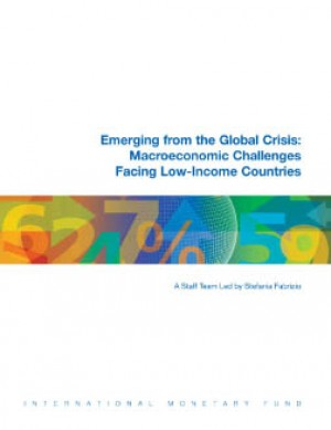 Emerging from the Global Crisis: Macroeconomic Challenges Facing Low-Income Countries by International Monetary Fund from Vearsa in Finance & Investments category
