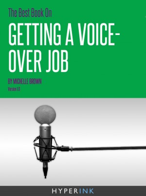 The Best Book On Getting A Voice-Over Job by Michelle Brown from Vearsa in Finance & Investments category