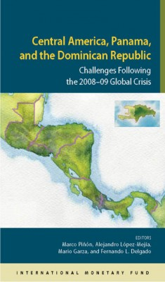 Central America, Panama, and the Dominican Republic: Challenges Following the 2008-09 Global Crisis by Marco Pinon from Vearsa in Finance & Investments category