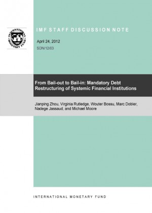 From Bail-out to Bail-in: Mandatory Debt Restructuring of Systemic Financial Institutions by Virginia Rutledge from Vearsa in Finance & Investments category
