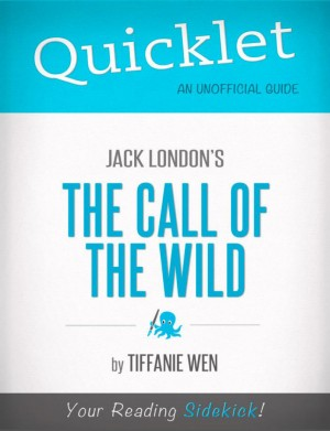Quicklet on Jack London's The Call of the Wild by Tiffanie Wen from Vearsa in Teen Novel category