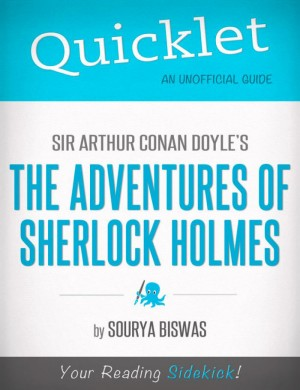 Quicklet on Sir Arthur Conan Doyles' The Adventures of Sherlock Holmes (Classics, Detective, Mystery) by Sourya  Biswas from Vearsa in Teen Novel category