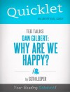 Quicklet on TED Talks: Dan Gilbert: Why Are We Happy? by Seth  Leeper from  in  category