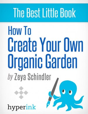 How To Create Your Own Organic Garden by Zeya Schindler from Vearsa in General Novel category