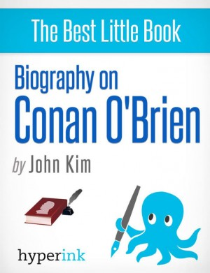 Biography of Conan O'Brien by John  Kim from Vearsa in Autobiography,Biography & Memoirs category