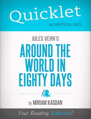 Quicklet On Jules Verne's Around the World in Eighty Days by Miriam  Kasdan from Vearsa in Teen Novel category