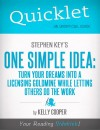Quicklet On Stephen Key's One Simple Idea: Turn Your Dreams Into a Licensing Goldmine While Letting Others Do The Word (CliffNotes-like Summary and Analysis) by Kelly  Cooper from  in  category