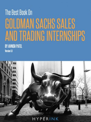 The Best Book On Goldman Sachs Sales And Trading Internships by Avnish Patel from Vearsa in Finance & Investments category