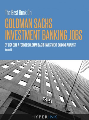 The Best Book On Goldman Sachs Investment Banking Jobs by Lisa Sun from Vearsa in Finance & Investments category