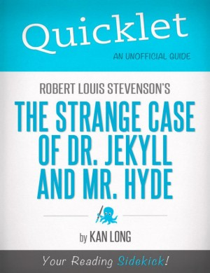 Quicklet on Robert Louis Stevenson's The Strange Case of Dr. Jekyll and Mr. Hyde (CliffNotes-like Summary) by Kan  Long from Vearsa in Teen Novel category