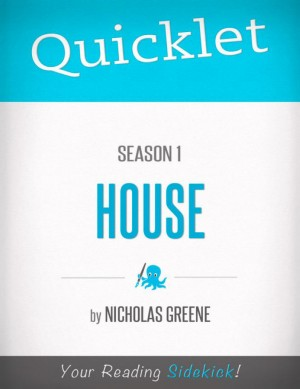 Quicklet on House, MD Season 1 by Nicholas Greene from Vearsa in Teen Novel category