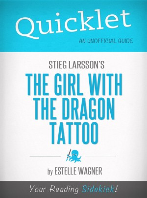 Quicklet on Stieg Larsson's The Girl with the Dragon Tattoo by Estelle Wagner from Vearsa in General Novel category