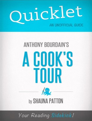 Quicklet on A Cook's Tour by Anthony Bourdain by Shauna  Korinne Patton from Vearsa in Autobiography,Biography & Memoirs category