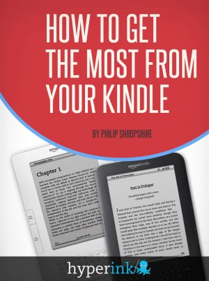 How to Get the Most from Your Kindle by Philip Shropshire from Vearsa in Engineering & IT category