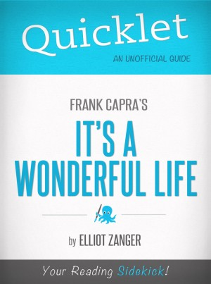 Quicklet on It's a Wonderful Life by Frank Capra by Elliot Zanger from Vearsa in General Novel category