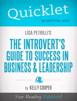 Quicklet on Lisa Petrilli's The Introvert's Guide to Success in Business and Leadership by Kelly  Cooper from Vearsa in Teen Novel category