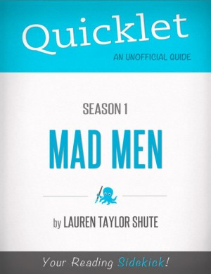 Quicklet on Mad Men Season 1 (TV Show) by Lauren  Taylor Shute from Vearsa in Teen Novel category