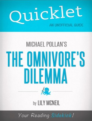Quicklet on Michael Pollan's The Omnivore's Dilemma by Lily McNeil from Vearsa in Teen Novel category