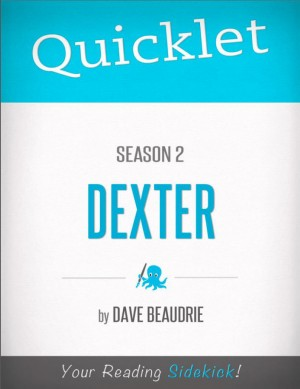Quicklet on Dexter Season 2 (TV Show) by David  Michael Beaudrie from Vearsa in Teen Novel category