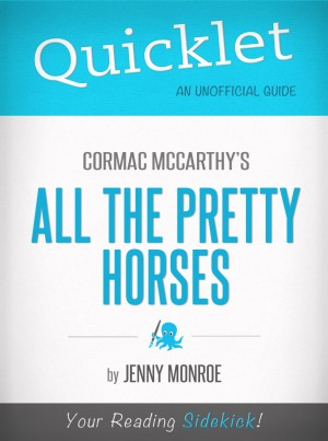 Quicklet on All the Pretty Horses by Cormac McCarthy by Jenny Monroe from Vearsa in General Novel category