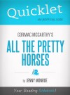 Quicklet on All the Pretty Horses by Cormac McCarthy by Jenny Monroe from  in  category