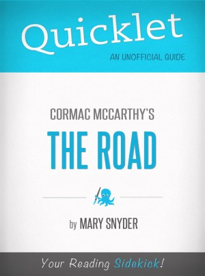 Quicklet On The Road By Cormac McCarthy by Mary Snyder from Vearsa in General Novel category