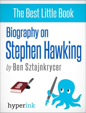 Stephen Hawking and The Universe: A Biography by Ben  Sztajnkrycer from Vearsa in Autobiography,Biography & Memoirs category