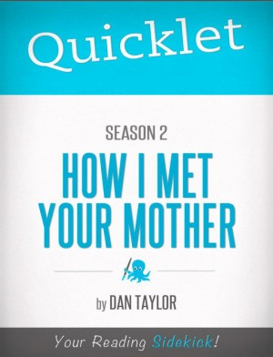 Quicklet on How I Met Your Mother Season 2 by Dan  P. Taylor from Vearsa in Teen Novel category