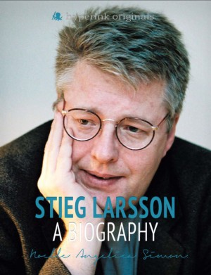 Stieg Larsson: Author of The Girl With the Dragon Tattoo by Noelle Angelica Simon from Vearsa in Autobiography,Biography & Memoirs category