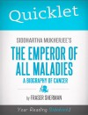 Quicklet on Siddhartha Mukherjee's The Emperor of All Maladies: A Biography of Cancer by Fraser  Sherman from  in  category