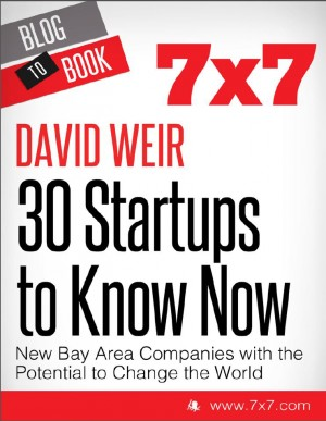 30 Startups To Know Now: New Bay Area Companies with the Potential to Change the World by David Weir from Vearsa in Finance & Investments category