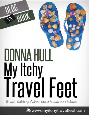 My Itchy Travel Feet: Breathtaking Adventure Vacation Ideas by Donna Hull from Vearsa in General Novel category