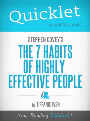 Quicklet on Stephen R. Covey's The 7 Habits Of Highly Effective People by Sandra McCutcheon-Maloney from Vearsa in Finance & Investments category