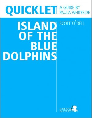 Quicklet on Scott O'Dell's Island of the Blue Dolphins (CliffNotes-like Summary and Analysis) by Paula  Whiteside from Vearsa in Teen Novel category