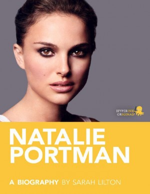 Natalie Portman: A Biography by Sarah Lilton from Vearsa in Autobiography,Biography & Memoirs category