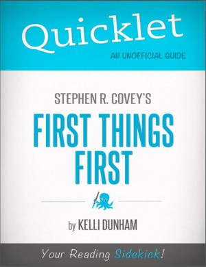 Quicklet on Stephen Covey's First Things First by Kelli  Dunham from Vearsa in Teen Novel category