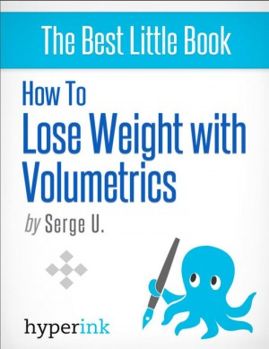 How to Lose Weight with Volumetrics (Setting Up a Volumetric Eating Plan) by Serge Uri from Vearsa in Family & Health category
