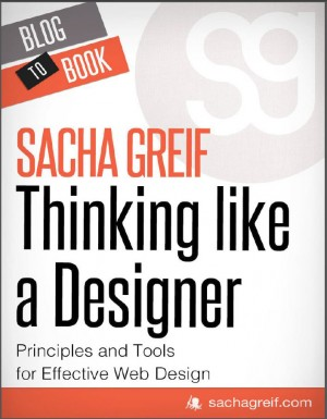 Thinking Like A Designer: Principles and Tools for Effective Web Design by Sacha  Greif from Vearsa in Finance & Investments category