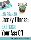 Cranky Fitness: Exercise Your Ass Off - text