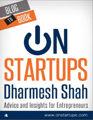 On Startups: Advice and Insights for Entrepreneurs by Dharmesh Shah from Vearsa in Finance & Investments category
