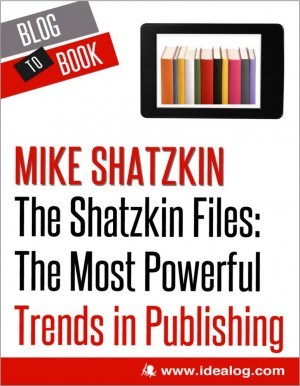 The Shatzkin Files: The Most Powerful Trends in Publishing by Mike Shatzkin from Vearsa in Finance & Investments category