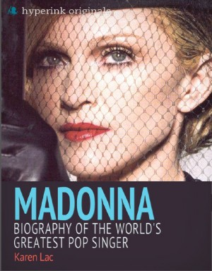 Madonna: Biography of the World's Greatest Pop Singer by Karen Lac from Vearsa in Autobiography,Biography & Memoirs category