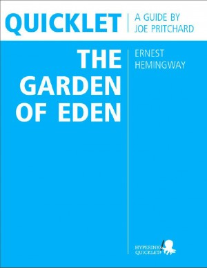 Quicklet on Ernest Hemingway's The Garden of Eden by Joseph Phillip Pritchard from Vearsa in Teen Novel category