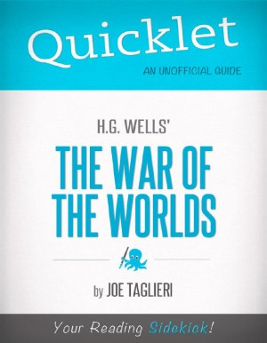 Quicklet on H.G. Wells's The War of the Worlds (CliffNotes-like Book Summary and Analysis) by Joseph  Taglieri from Vearsa in Teen Novel category