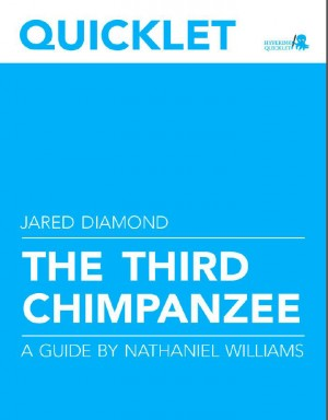 Quicklet on Jared Diamond's The Third Chimpanzee (CliffNotes-like Book Summary and Analysis) by Nathaniel  Williams from Vearsa in Teen Novel category