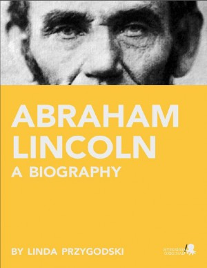 Abraham Lincoln: A Biography by Linda  Przygodski from Vearsa in Autobiography,Biography & Memoirs category