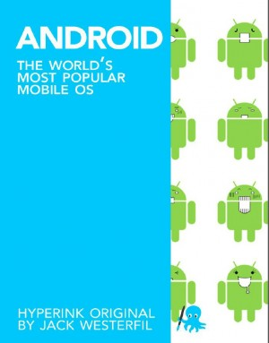 Android: The World's Most Popular Mobile OS by Jack Westerfil from Vearsa in Finance & Investments category