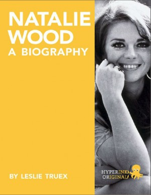 Natalie Wood: A Biography by Leslie Truex from Vearsa in Autobiography,Biography & Memoirs category