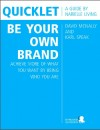 Quicklet on David McNally and Karl Speak's Be Your Own Brand: Achieve More of What You Want by Being More of Who You Are by Narielle Living from  in  category